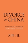 Divorce in China: Institutional Constraints and Gendered Outcomes Cover Image