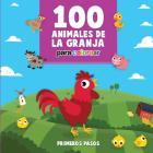 100 Animales de la Granja Para Colorear: Libro Infantil para Pintar (Primeros Pasos #4) Cover Image