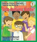 Stop Bullying Bobby!: Helping Children Cope with Teasing and Bullying Cover Image