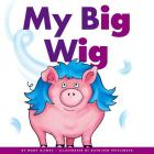 My Big Wig (Rhyming Word Families) Cover Image