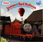 Thomas & Friends: James and the Red Balloon and Other Thomas the Tank Engine Stories (Thomas & Friends) Cover Image