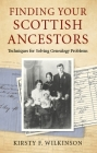 Finding Your Scottish Ancestors: Techniques for Solving Genealogy Problems Cover Image