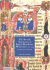The Art and Architecture of English Benedictine Monasteries, 1300-1540: A Patronage History (Studies in the History of Medieval Religion) Cover Image