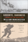 Goodbye Darkness: A Memoir of the Pacific War Cover Image