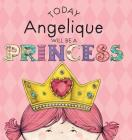Today Angelique Will Be a Princess Cover Image