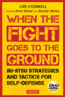 When the Fight Goes to the Ground: Jiu-Jitsu Strategies and Tactics for Self-Defense [Dvd Included] [With DVD] Cover Image