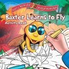Baxter Learns to Fly - Activity Book: Activity Book Cover Image