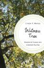 Witness Tree: Seasons of Change with a Century-Old Oak Cover Image