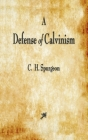 A Defense of Calvinism Cover Image
