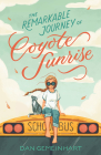 The Remarkable Journey of Coyote Sunrise Cover Image