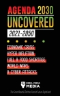 Agenda 2030 Uncovered (2021-2050): Economic Crisis, Hyperinflation, Fuel and Food Shortage, World Wars and Cyber Attacks (The Great Reset & Techno-Fas Cover Image