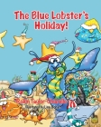 The Blue Lobster's Holiday! Cover Image
