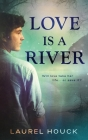 Love is a River Cover Image