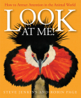 Look at Me!: How to Attract Attention in the Animal World Cover Image