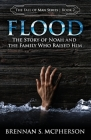 Flood: The Story of Noah and the Family Who Raised Him (Fall of Man #2) Cover Image