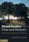 Mendelssohn, Time and Memory: The Romantic Conception of Cyclic Form Cover Image