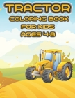 Tractor Coloring Book for Kids Ages 4-8: 54 Simple Coloring Images: tractor coloring book, baby tractor book, big tractor book, books about tractors, Cover Image