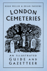London Cemeteries: An Illustrated Guide and Gazetteer Cover Image