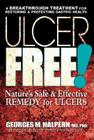 Ulcer Free!: Nature's Safe & Effective Remedy for Ulcers Cover Image