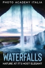 Waterfalls: Nature at it's Most Elegant Cover Image
