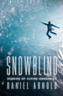 Snowblind: Stories of Alpine Obsession Cover Image