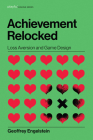 Achievement Relocked: Loss Aversion and Game Design (Playful Thinking) Cover Image