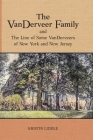 The VanDerveer Family and The Line of Some VanDerveers of New York and New Jersey Cover Image
