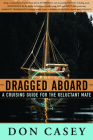 Dragged Aboard: A Cruising Guide for a Reluctant Mate Cover Image