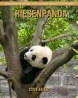 Riesenpanda: Sagenhafte Bilder und lustige Fakten für Kinder Cover Image
