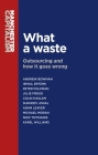 What a Waste: Outsourcing and How It Goes Wrong (Manchester Capitalism Mup) Cover Image
