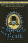 The Miracle of Death: There Is Nothing But Life Cover Image