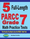 5 Full-Length PARCC Grade 7 Math Practice Tests: The Practice You Need to Ace the PARCC Math Test Cover Image