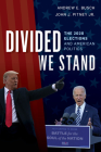 Divided We Stand: The 2020 Elections and American Politics Cover Image