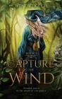 Capture the Wind (Heed the Wind Series) Cover Image