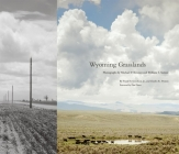 Wyoming Grasslands, Volume 19: Photographs by Michael P. Berman and William S. Sutton Cover Image