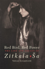 Red Bird, Red Power, Volume 67: The Life and Legacy of Zitkala-Sa (American Indian Literature and Critical Studies #67) Cover Image