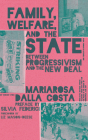 Family, Welfare, and the State: Between Progressivism and the New Deal, Second Edition Cover Image