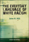 The Everyday Language of White Racism (Blackwell Studies in Discourse and Culture) Cover Image