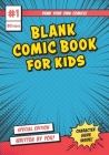 Blank Comic Book for Kids-Kids Activity Books: A blank comic book kids activitybook with comic book frames, character guides, and comic book paper Cover Image