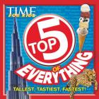 Time for Kids Top 5 of Everything: Tallest, Tastiest, Fastest! Cover Image