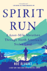 Spirit Run: A 6,000-Mile Marathon Through North America's Stolen Land Cover Image