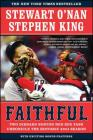 Faithful: Two Diehard Boston Red Sox Fans Chronicle the Historic 2004 Season Cover Image