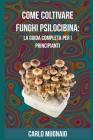 Come Coltivare Funghi Psilocibina: La Guida Completa per i Principianti Cover Image