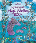 Magic Painting Book: Scottish Myths and Legends Cover Image