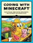 Coding with Minecraft: Build Taller, Farm Faster, Mine Deeper, and Automate the Boring Stuff Cover Image