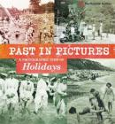 Past in Pictures: A Photographic View of Holidays Cover Image