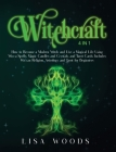 Witchcraft: 4 IN 1. How to Become a Modern Witch and Live a Magical Life Using Wicca Spells, Magic Candles and Crystals, and Tarot Cover Image