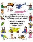 English-Croatian Bilingual Children's Picture Dictionary Book of Colors Cover Image
