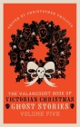 The Valancourt Book of Victorian Christmas Ghost Stories, Volume Five Cover Image