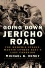 Going Down Jericho Road: The Memphis Strike, Martin Luther King's Last Campaign Cover Image